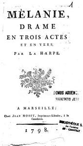 Mélanie, drame en trois actes et en vers par La Harpe