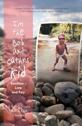 I m the Bob and Cathy s Kid PDF