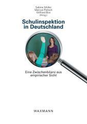 Schulinspektion in Deutschland. Eine Zwischenbilanz aus empirischer Sicht