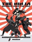 The Ninja Drawing Book for Kids