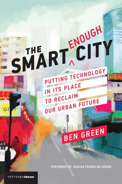Download The Smart Enough City Book