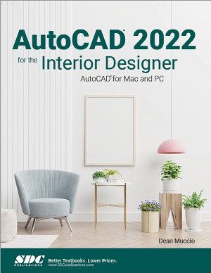 AutoCAD 2022 for the Interior Designer