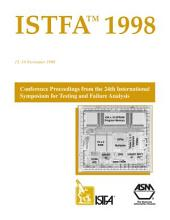Istfa '98: Proceedings of the 24Th International Symposium for Testing and Failure Analysis