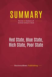 Summary: Red State, Blue State, Rich State, Poor State: Review and Analysis of Andrew Gelman's Book