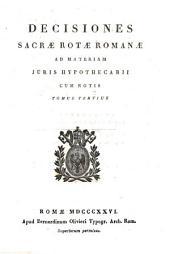 Decisiones Sacrae rotae romanae de jure hypothecae ...: collectae a ...