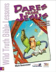 Wild Truth Bible Lessons Dares From Jesus Book PDF