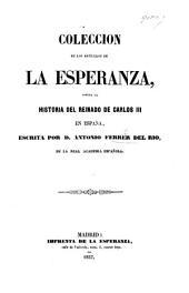 Coleccion de los artículos de La Esperanza contra la Historia del Reinado de Carlos III. en España, escrita por D. A. F. del R.
