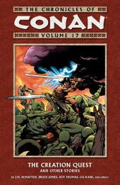 Chronicles of Conan Volume 17: The Creation Quest and Other Stories: Volume 17