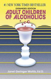 Adult Children of Alcoholics: Expanded Edition