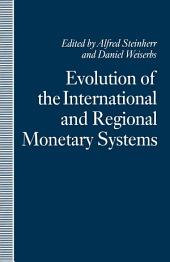 Evolution of the International and Regional Monetary Systems: Essays in Honour of Robert Triffin
