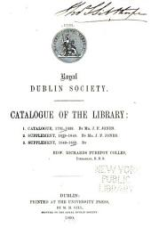 Catalogue of the library: Catalogue, 1731-1839; by J.F. Jones. Supplement, 1839-49; by J.F. Jones. Supplement, 1849-59; by E.R.P. Colles, Volume 1