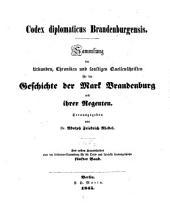 Codex diplomaticus brandenburgensis: Sammlung der urkunden, chroniken und sonstigen quellenschriften für die geschichte der mark Brandenburg und ihrer regenten, Band 5