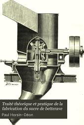 Traité théorique et pratique de la fabrication du sucre de betterave: Volume1
