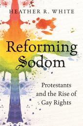 Reforming Sodom: Protestants and the Rise of Gay Rights