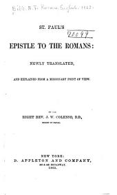 St. Paul's Epistle to the Romans: Newly Translated and Explained from a Missionary Point of View