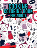 Cooking Coloring Book For Adults