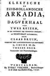 Kleefsche en Zuid-Hollandsche Arkadia, of Dag-verhaal van twee reizen, in en omtrent die gewesten gedaan, in dicht-maat uitgebreid