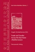 Trade and Transfer Across the East Asian  Mediterranean  PDF