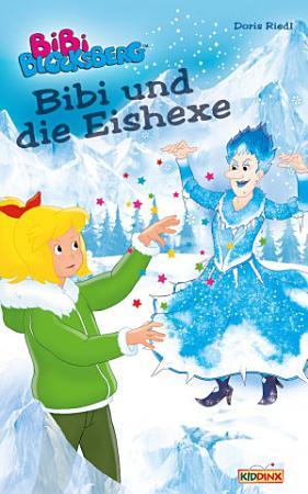 Bibi Blocksberg   Bibi und die Eishexe PDF
