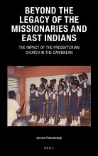Beyond the Legacy of the Missionaries and East Indians PDF