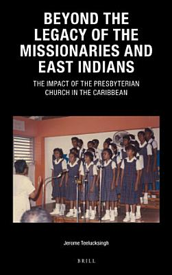 Beyond the Legacy of the Missionaries and East Indians