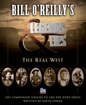 Bill O Reilly s Legends and Lies  The Real West