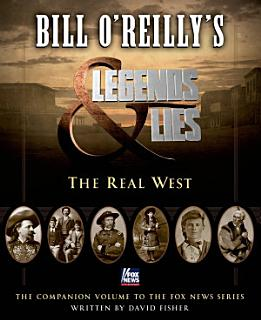 Bill O Reilly s Legends and Lies  The Real West Book