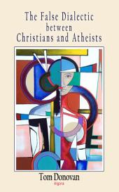 The False Dialectic Between Christians and Atheists