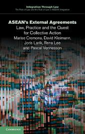 ASEAN's External Agreements: Law, Practice and the Quest for Collective Action