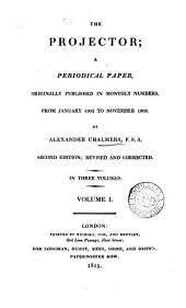 The Projector [by A. Chalmers]. Revised and corrected. By A. Chalmers