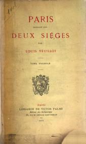 Paris pendant les deux siéges: Volume1