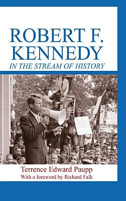 Robert F  Kennedy in the Stream of History
