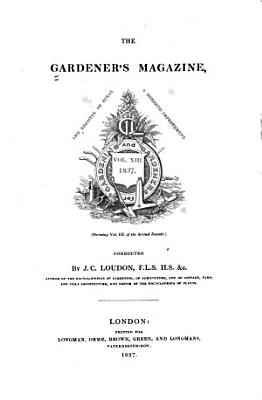 The Gardener s Magazine and Register of Rural and Domestic Improvement PDF