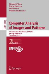Computer Analysis of Images and Patterns: 15th International Conference, CAIP 2013, York, UK, August 27-29, 2013, Proceedings, Part 2