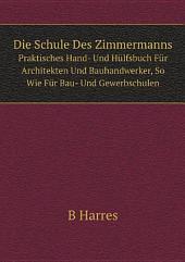 Die Schule Des Zimmermanns: Band 1