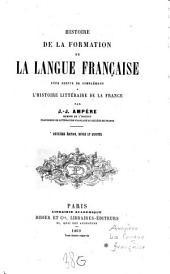 Histoire de la formation de la langue française: pour servir de complément à l'Histoire littéraire de la France