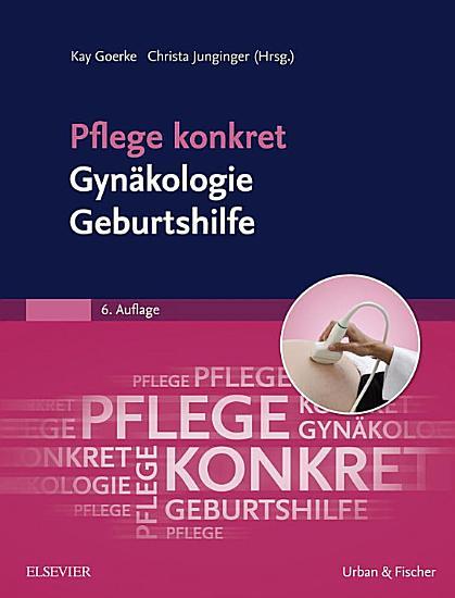 Pflege konkret Gyn  kologie Geburtshilfe PDF