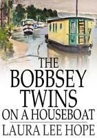 The Bobbsey Twins on a Houseboat PDF