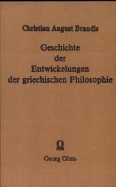 Geschichte der Entwicklungen der griechischen Philosophie und ihrer Nachwirkungen im römischen Reiche