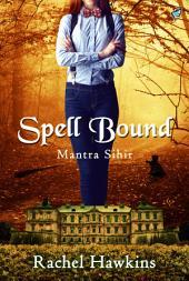 Spell Bound: Mantra Sihir