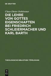 Die Lehre von Gottes Eigenschaften bei Friedrich Schleiermacher und Karl Barth