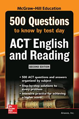 500 ACT English and Reading Questions to Know by Test Day  Second Edition