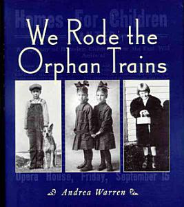 We Rode the Orphan Trains Book