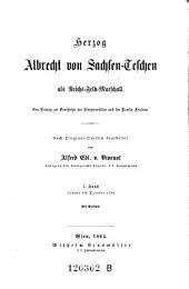 Herzog Albrecht von Sachsen Teschen als Reichs-Feld-Marschall: Band 1