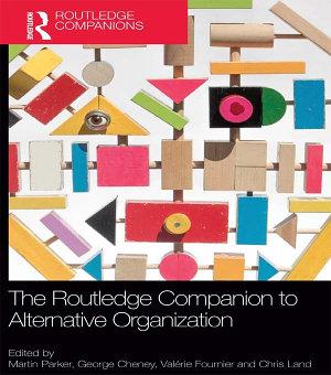 The Routledge Companion to Alternative Organization PDF