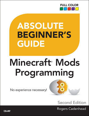 Absolute Beginner s Guide to Minecraft Mods Programming PDF