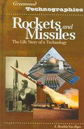 Rockets and Missiles: The Life Story of a Technology