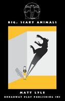 Big, Scary Animals