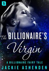 The Billionaire's Virgin: A Billionaire Romance