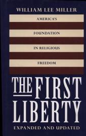 The First Liberty: America's Foundation in Religious Freedom